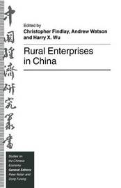 Rural Enterprises in China by Harry X. Wu