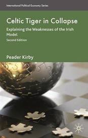Celtic Tiger in Collapse by Peadar Kirby