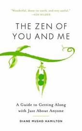 The Zen Of You And Me by Diane Musho Hamilton