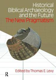Historical Biblical Archaeology and the Future by Thomas Evan Levy image