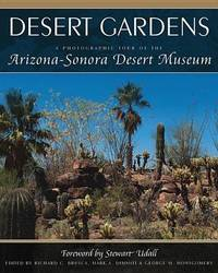 Desert Gardens a Photographic Tour of the Arizona Sonora Desert Museum by Cool Springs Press image