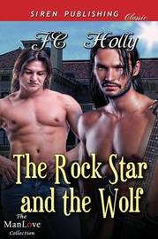 The Rock Star and the Wolf (Siren Publishing Classic Manlove) by JC Holly