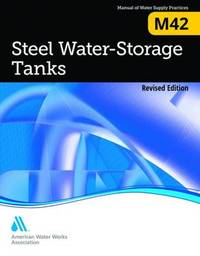 Steel Water-Storage Tanks, Revised Edition by AWWA (American Water Works Association)