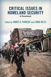 Critical Issues in Homeland Security by James D Ramsay