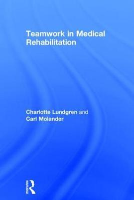 Teamwork in Medical Rehabilitation by Carl Molander