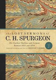 The Lost Sermons of C. H. Spurgeon Volume II by Christian Timothy George