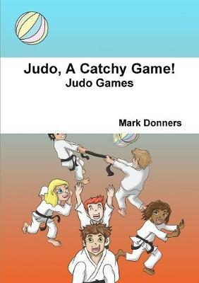 Judo, A Catchy Game! by Mark Donners image