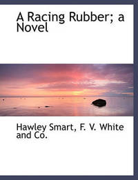 A Racing Rubber; A Novel by Hawley Smart