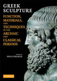Greek Sculpture: Function, Materials, and Techniques in the Archaic and Classical Periods image