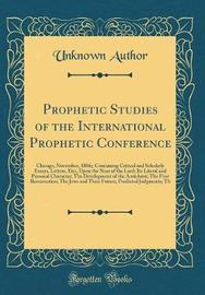Prophetic Studies of the International Prophetic Conference by Unknown Author image