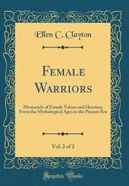 Female Warriors, Vol. 2 of 2 by Ellen C Clayton image