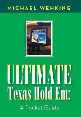 Ultimate Texas Hold Em by Michael Wehking