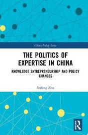 The Politics of Expertise in China by Xufeng Zhu image
