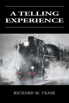 A Telling Experience by Richard M. Trask