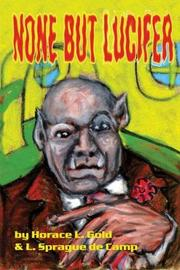 None But Lucifer by Horace Leonard Gold image