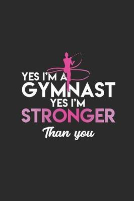 Yes I'm A Gymnast by Gymnastics Publishing