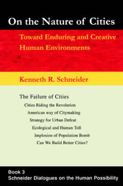 On the Nature of Cities: Toward Enduring and Creative Human Environments by Kenneth R Schneider image