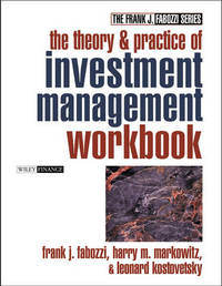 The Theory and Practice of Investment Management Workbook by Harry M. Markowitz