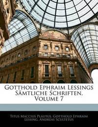 Gotthold Ephraim Lessings Smtliche Schriften, Volume 7 by Gotthold Ephraim Lessing