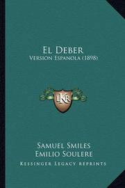 El Deber: Version Espanola (1898) by Samuel Smiles