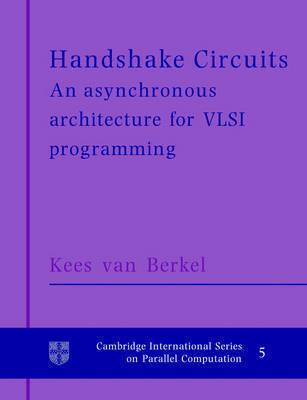 Handshake Circuits by Kees Van Berkel