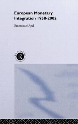 European Monetary Integration by Emmanuel Apel