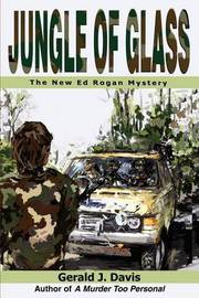 Jungle of Glass: The New Ed Rogan Mystery by Gerald J. Davis image