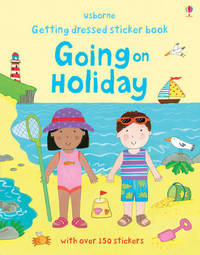 Getting Dressed Going on Holiday by Felicity Brooks