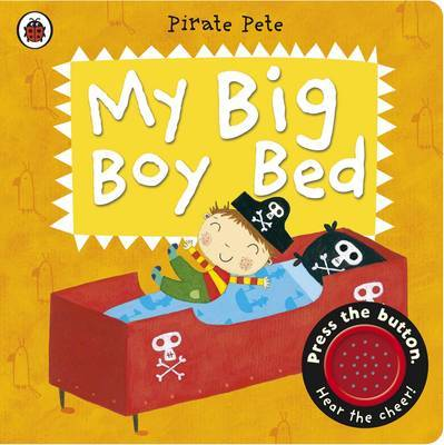 My Big Boy Bed: A Pirate Pete book by Amanda Li image