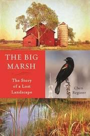 The Big Marsh by Cheri Register