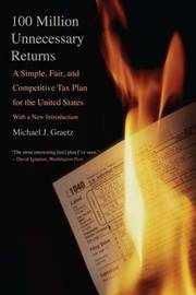 100 Million Unnecessary Returns by Michael J Graetz image