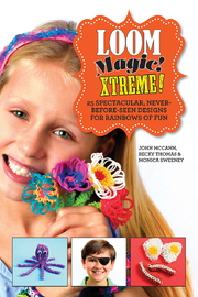 Loom Magic Xtreme! by John McCann