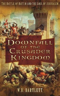 Downfall of the Crusader Kingdom by W.B. Bartlett image