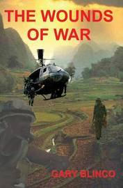 The Wounds of War by Gary Blinco