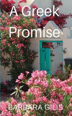 A Greek Promise by Barbara Gilis image
