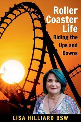 Roller Coaster Life by Lisa Hilliard