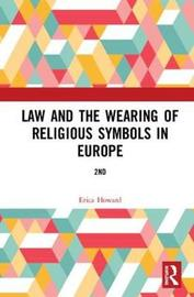 Law and the Wearing of Religious Symbols in Europe by Erica Howard