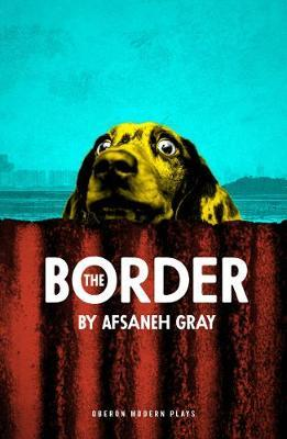 The Border by Afsaneh Gray