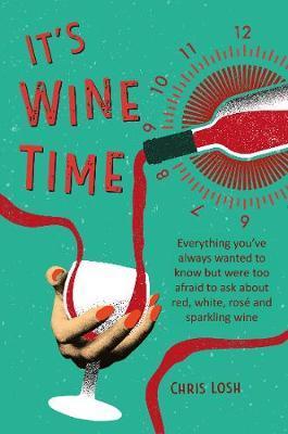 It's Wine Time by Chris Losh