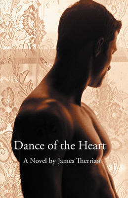 Dance of the Heart by James, L Therrian image