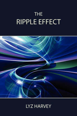 The Ripple Effect by Lyz Harvey image