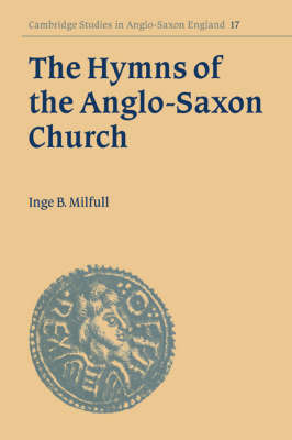 The Hymns of the Anglo-Saxon Church by Inge B. Milfull