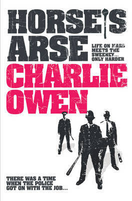 Horse's Arse by Charlie Owen