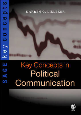 Key Concepts in Political Communication by Darren Lilleker image