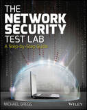 The Network Security Test Lab: A Step-by-Step Guide by Michael Gregg