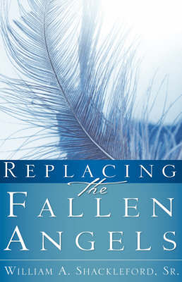 Replacing the Fallen Angels by Sr William Shackleford