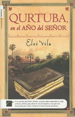 Qurtuba, el Ano del Senor by Eloi Vila