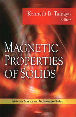 Magnetic Properties of Solids by Kenneth B. Tamayo