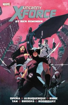 Uncanny X-force By Rick Remender: The Complete Collection Volume 1 by Rick Remender image