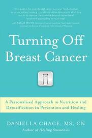 Turning Off Breast Cancer by Daniella Chace image